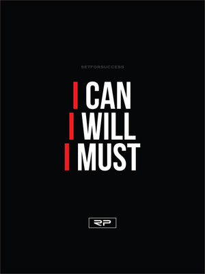 I CAN, I WILL, I MUST - 18x24 Poster
