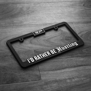 """I'd Rather Be Hustling"" License Plate Frame"