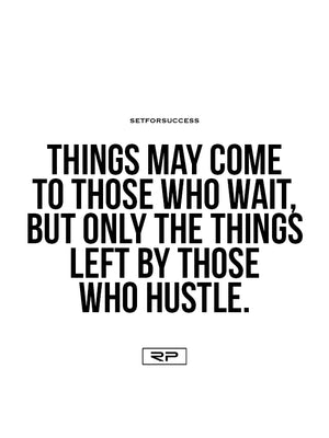 Left By Those Who Hustle - 18x24 Poster