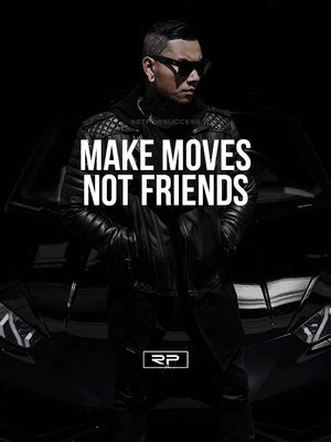 MAKE MOVES NOT FRIENDS V2 - 18x24 Poster