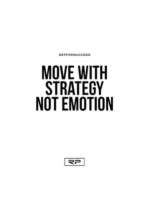 Move With Strategy Not Emotion - 18x24 Poster