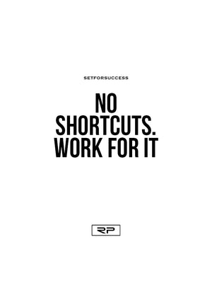 No Shortcuts - 18x24 Poster