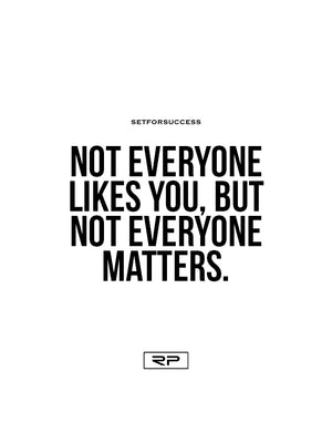 Not Everyone Matters - 18x24 Poster