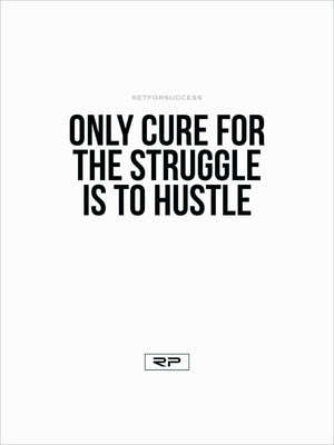 Only Cure For The Struggle - 18x24 Poster