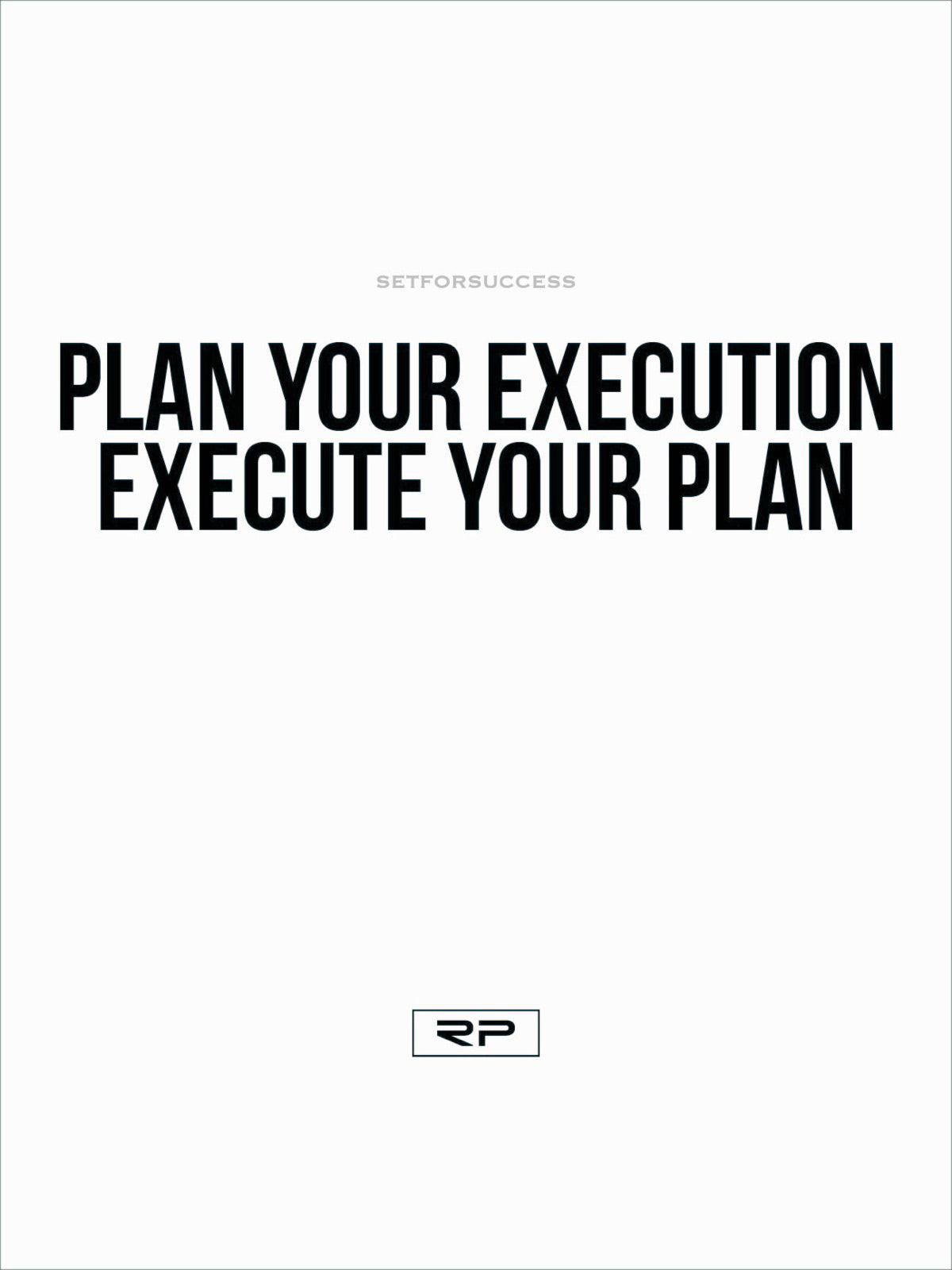 Plan Your Execution 18x24 Poster Randall Pich