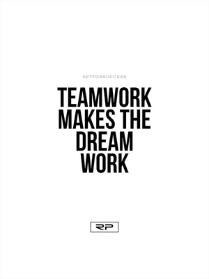 Teamwork Makes the Dream Work - 18x24 Poster