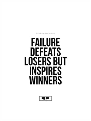 Failure Defeats Losers - 18x24 Poster