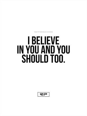 I Believe In You - 18x24 Poster
