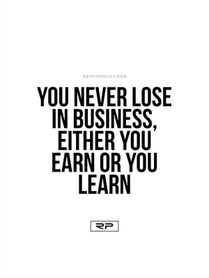 Never Lose in Business - 18x24 Poster