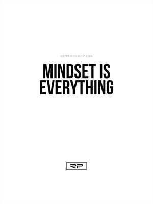 Mindset is Everything - 18x24 Poster