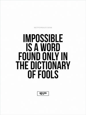 IMPOSSIBLE IS ONLY A WORD - 18x24 Poster
