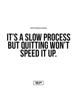 Quitting Won't Speed It Up - 18x24 Poster
