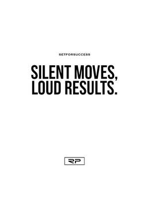 Silent Moves, Loud Results - 18x24 Poster
