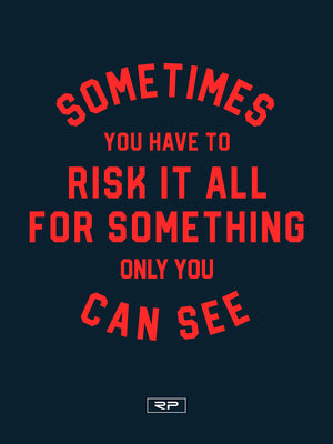 Risk It All - 18x24 Poster