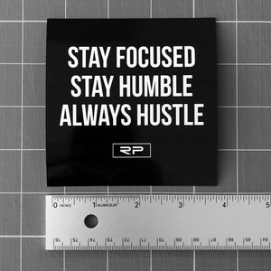 "Stay Focused Stay Humble 4"" Sticker"