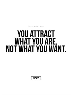 YOU ATTRACT WHAT YOU ARE - 18x24 Poster