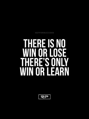 Win Or Learn - 18x24 Poster
