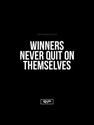 Winners Never Quit On Themselves - 18x24 Poster