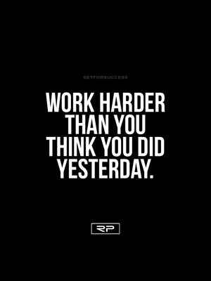 Work Harder Than Yesterday - 18x24 Poster