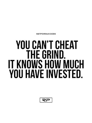 You Can't Cheat The Grind - 18x24 Poster