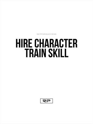 Hire Character, Train Skill - 18x24 Poster
