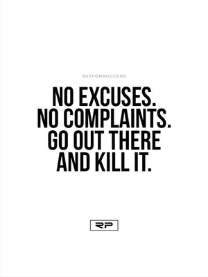 No Excuses - 18x24 Poster