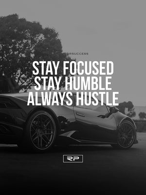 Stay Focused Stay Humble V2 - 18x24 Poster