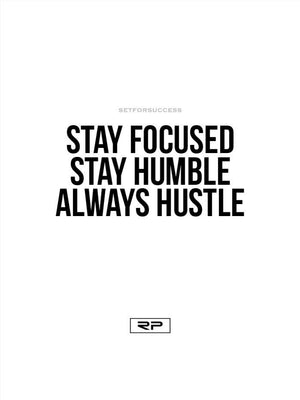 Stay Focused Stay Humble - 18x24 Poster