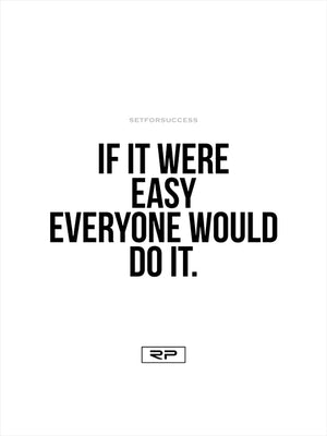 IF IT WERE EASY - 18x24 Poster