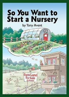 Cover of Tony Avent's book So You Want to Start a Nursery