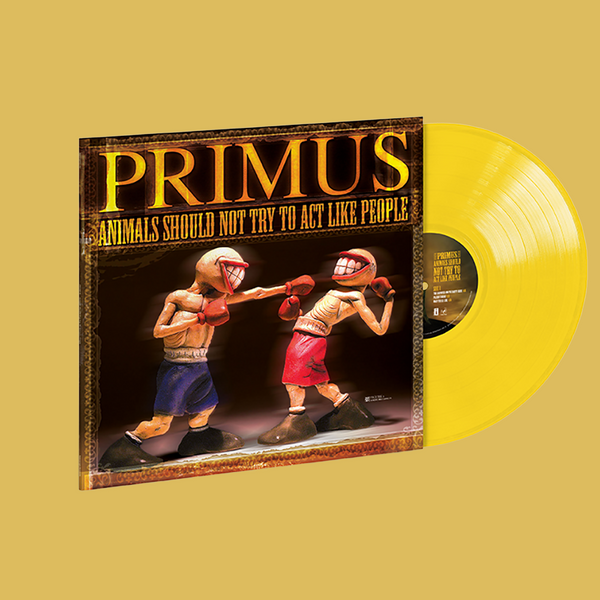 PRE-ORDER: PRIMUS - Animals Should Not Try To Act Like People Opaque Yellow LP (Limited Edition)