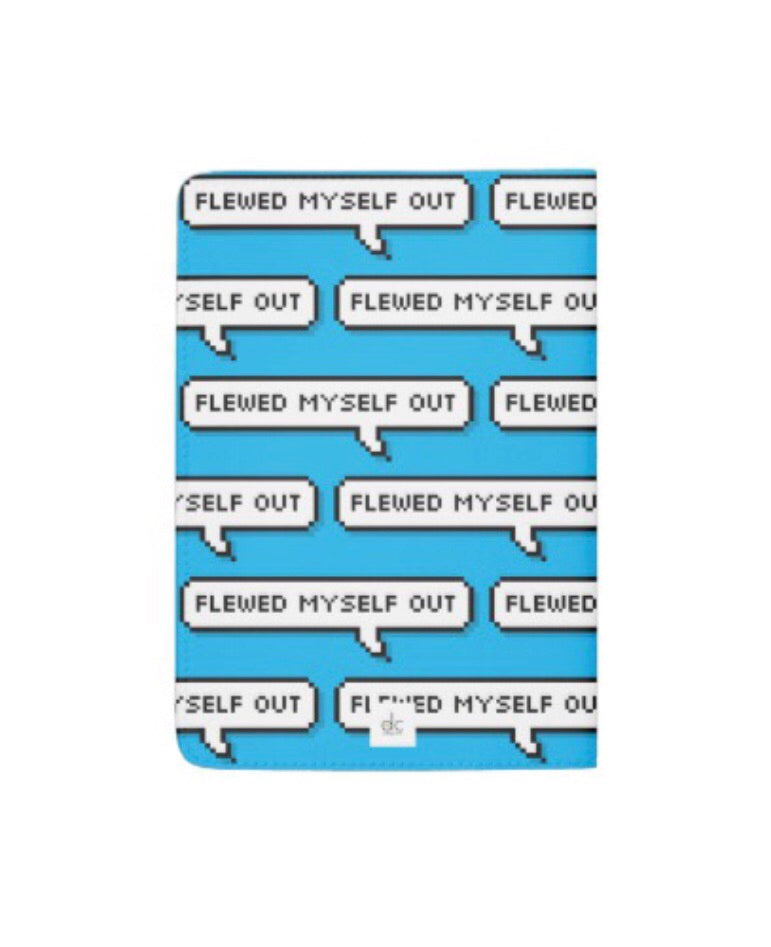 """Flewed Myself Out"" Passport Cover"