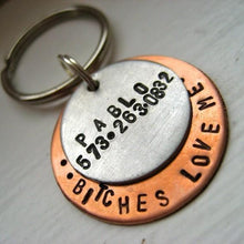 Funny ID tag dog name tag handmade in Bozeman, Montana.  Unique metal dog tags, pet id tags personalized for you, and handmade dog tag art make special gifts for special dog moms and dads.  Bitches love me hammered silver and rose gold jewelry for dogs and dog lovers.