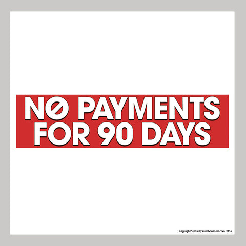 no payments for 90 days promotional car dealership vinyl banner