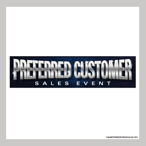 Preferred Customer Sales Event promotional care dealership Vinyl Banner