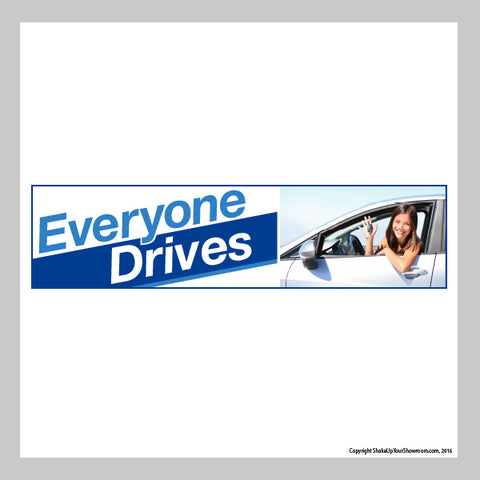 Everyone Drives promotional car dealership Vinyl Banner