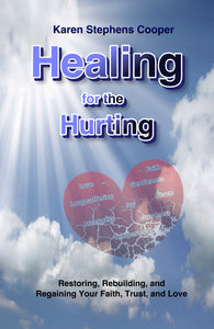 Healing For The Hurting by Karen Stephens Cooper