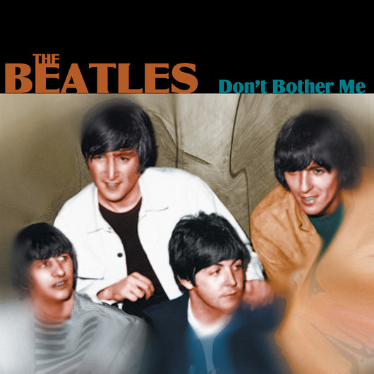 The Beatles, DON'T BOTHER ME, Limited Edition Coloured Vinyl