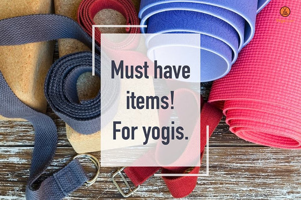 Must have items for Yogis.