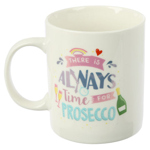 There is Always Time for Prosecco Mug side view