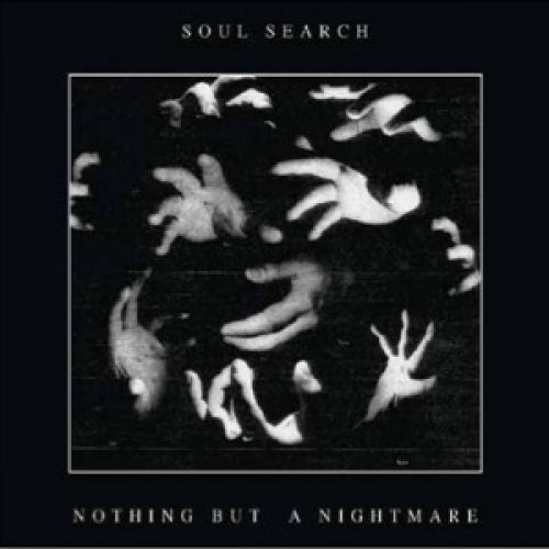 "Soul Search ""Nothing But A Nightmare"""