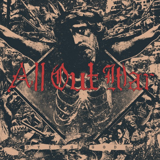 "All Out War ""Dying Gods"""