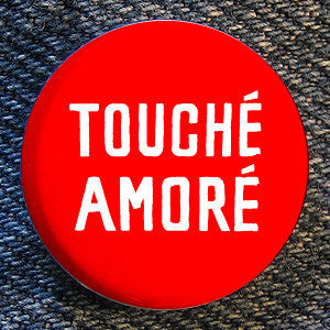 "Touche Amore ""Touche Amore"" Button"