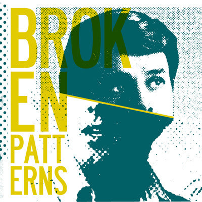 "Broken Patterns ""Self Titled #2"""