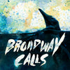 "Broadway Calls ""Comfort / Distraction"""