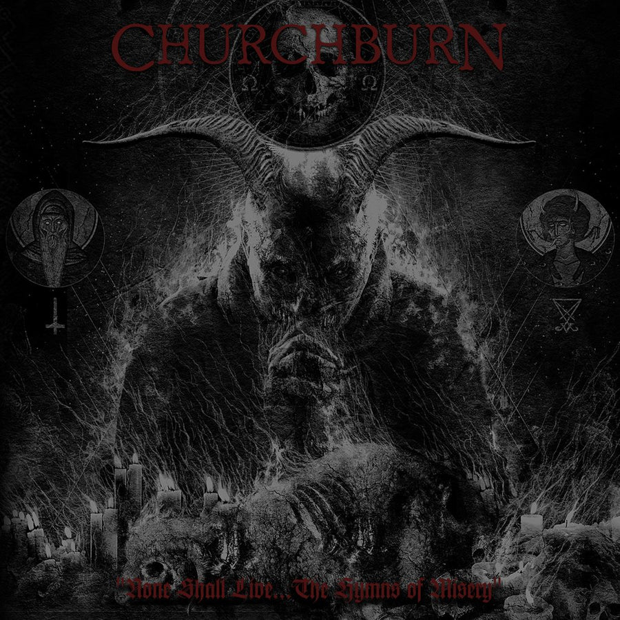 "Churchburn ""None Shall Live... The Hymns Of Misery"""