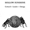 "Hollow Sunshine ""Coward + Leader + Omega"""