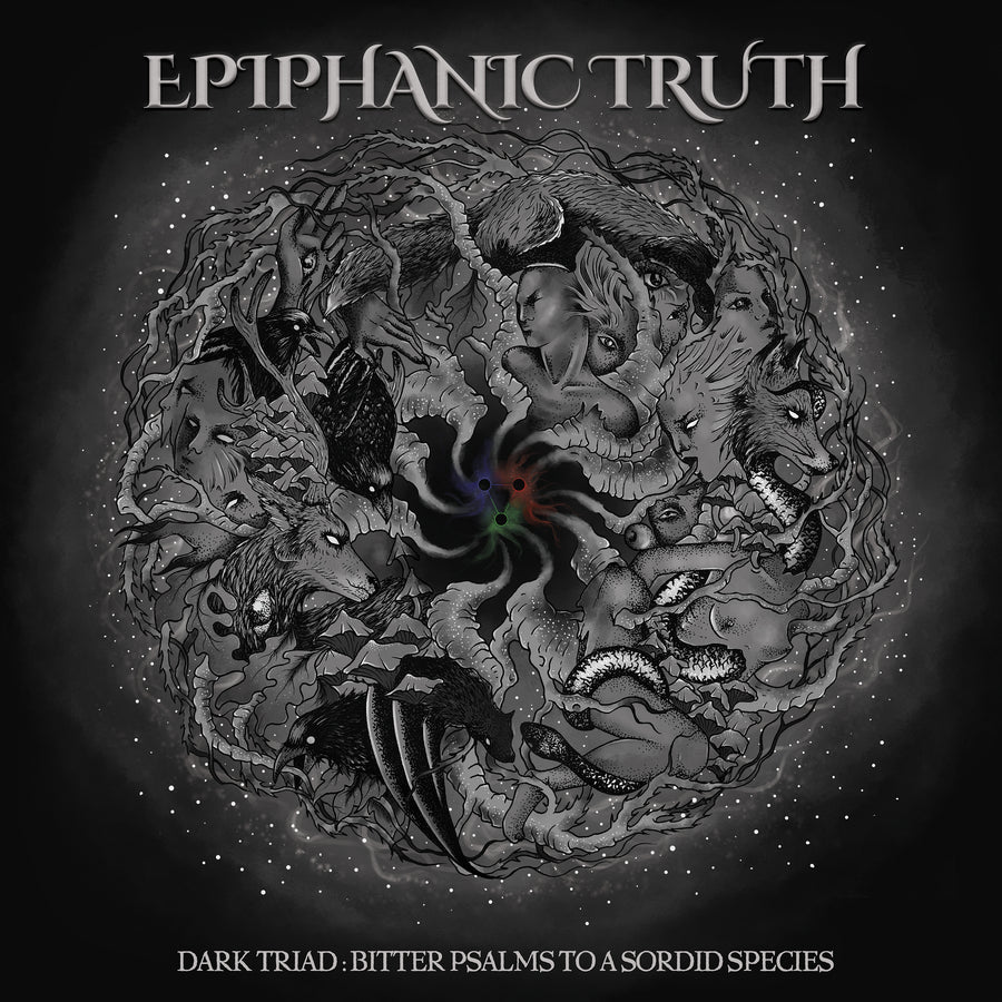 "Epiphanic Truth ""Dark Triad: Bitter Psalms to a Sordid Species"""