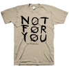 "The HIRS Collective ""Not For You"" Tan T-Shirt"