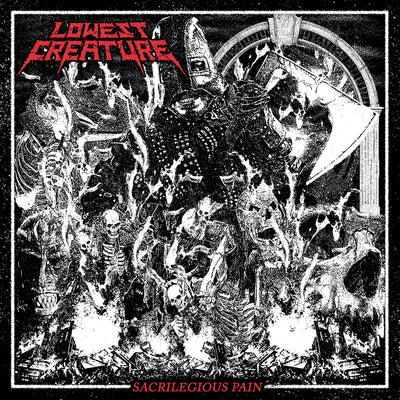 "Lowest Creature ""Sacrilegious Pain"""